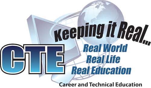 CTE Keeping it Real...Real World Real Life Real Education. Career and Technical Education