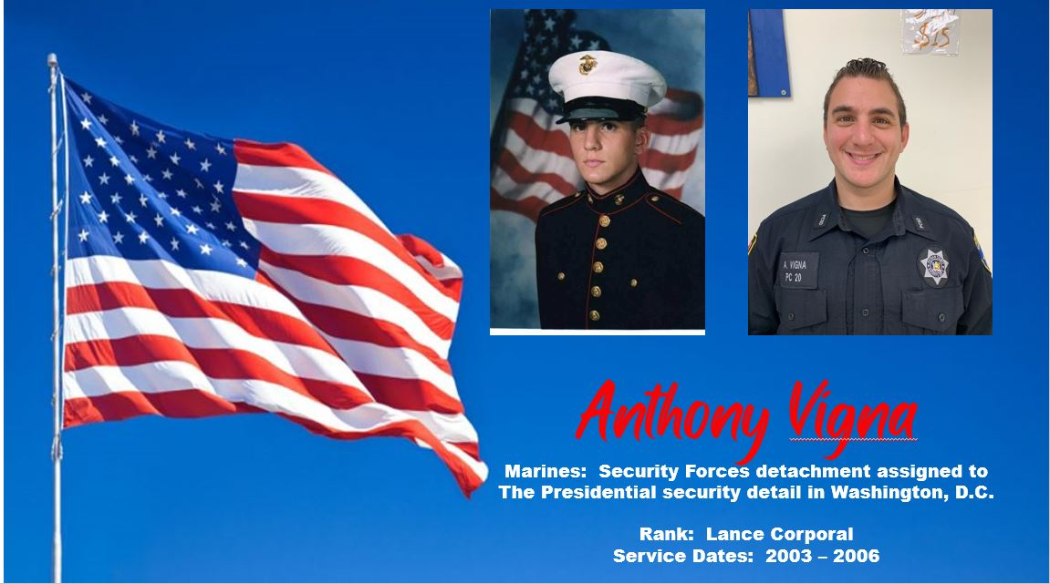 Anthony Vigna - Marines in Security Forces Detachment assigned to the Presidential security detail in Washington, D.C.  Rank - Lance Corporal with service dates from 2003 - 2006