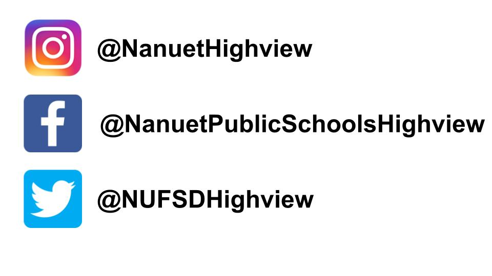 Highview social media accounts Instagram @NanuetHighview Facebook @NanuetPublicSchoolsHighview Twitter @NUFSDHighview