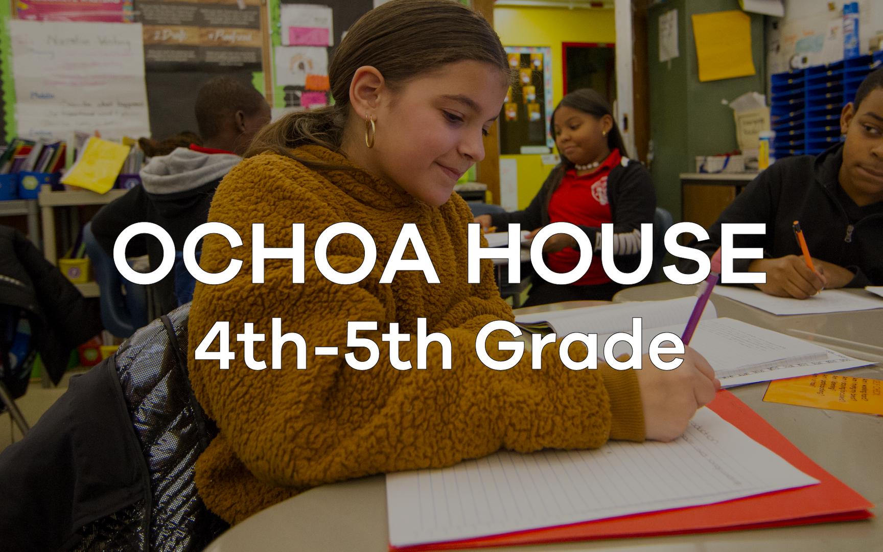 Ochoa House 4th - 5th Grade
