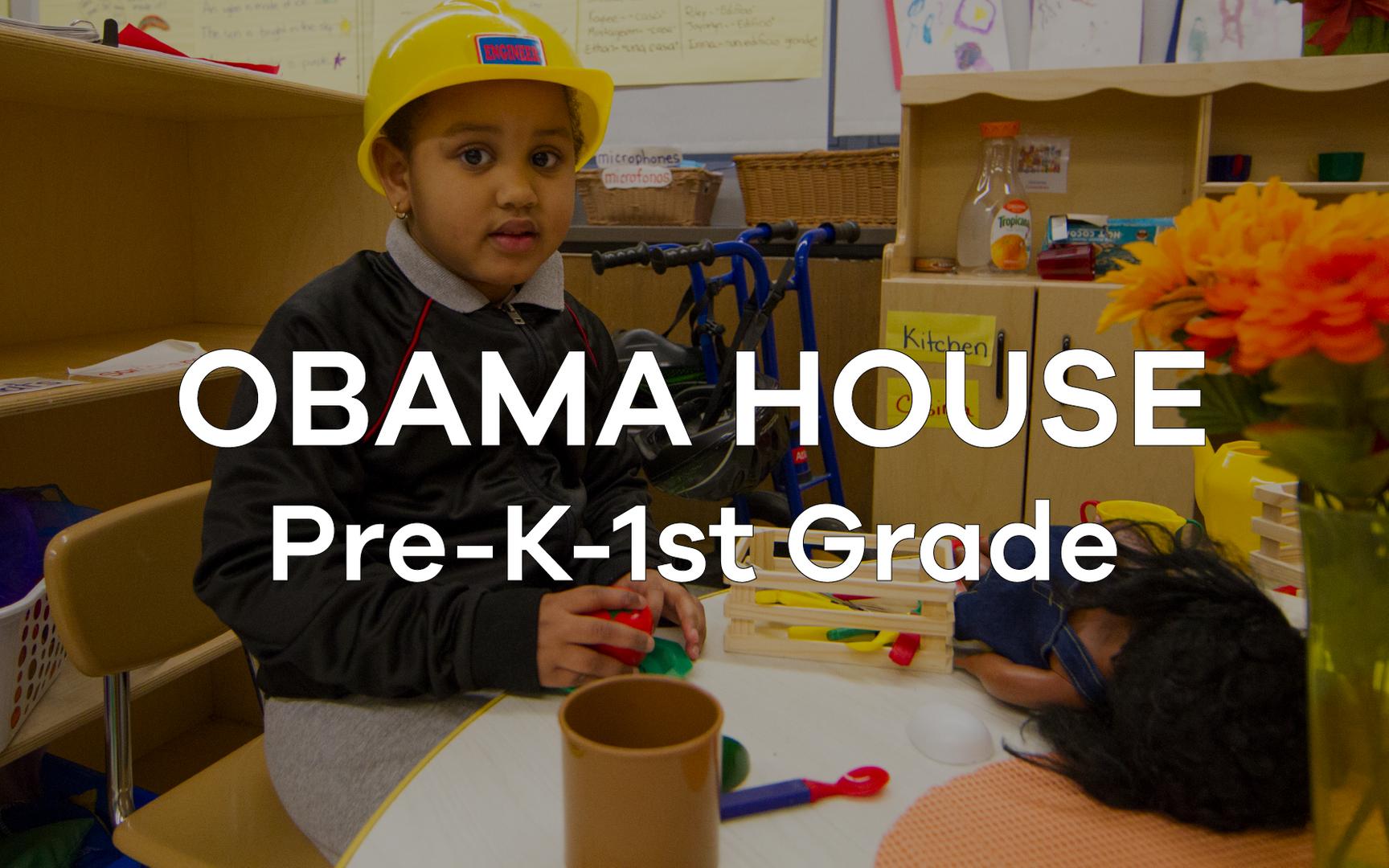 Obama House Pre-K - 1st Grade