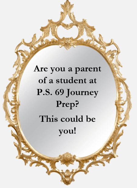 """This is a picture of a mirror. On the mirror it says, """"Are you a parent of a student in P.S. 69 Journey Prep? This could be you!"""