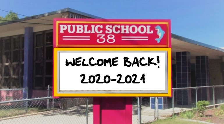 "Image of P.S38 Sign in front of the school saying: ""Welcome back! 2020-2021"""