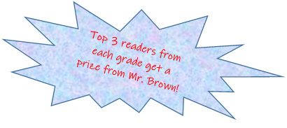 Star. Inside star it says Top 3 readers from each grade get a prize from Mr. Brown!