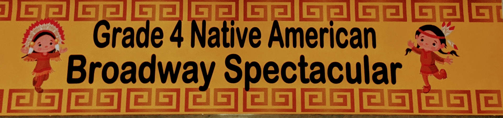 Welcome to the 4th grade Native American Broadway Spectacular!!!