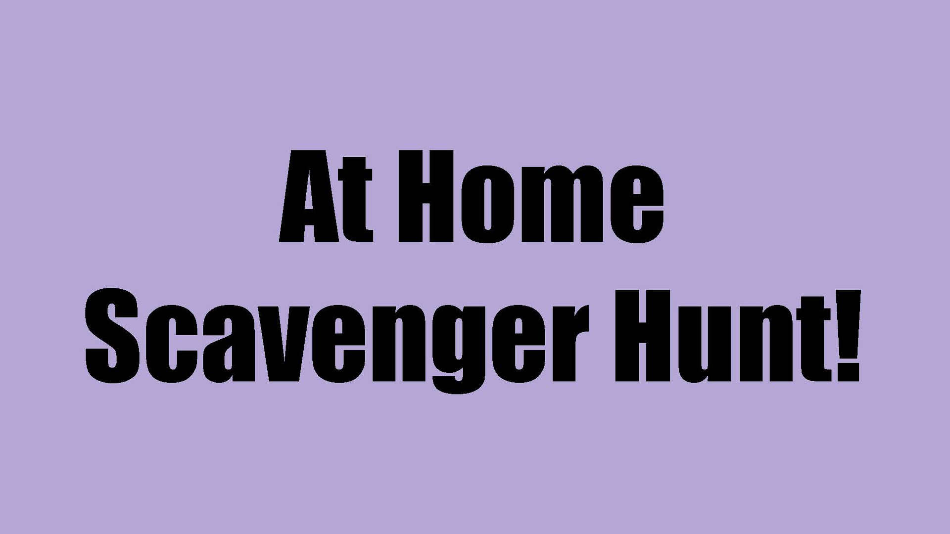 Home Scavenger Hunt