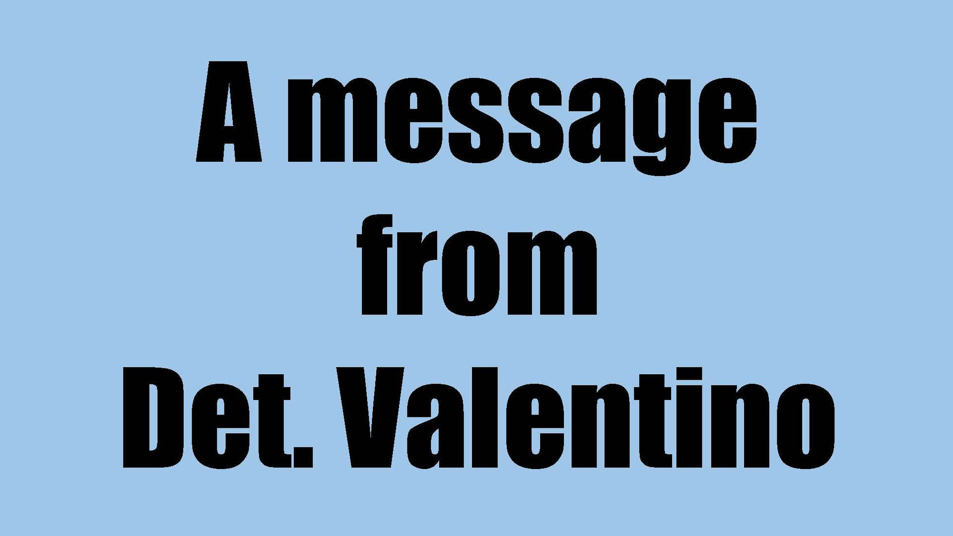 Message From Detective Valentine