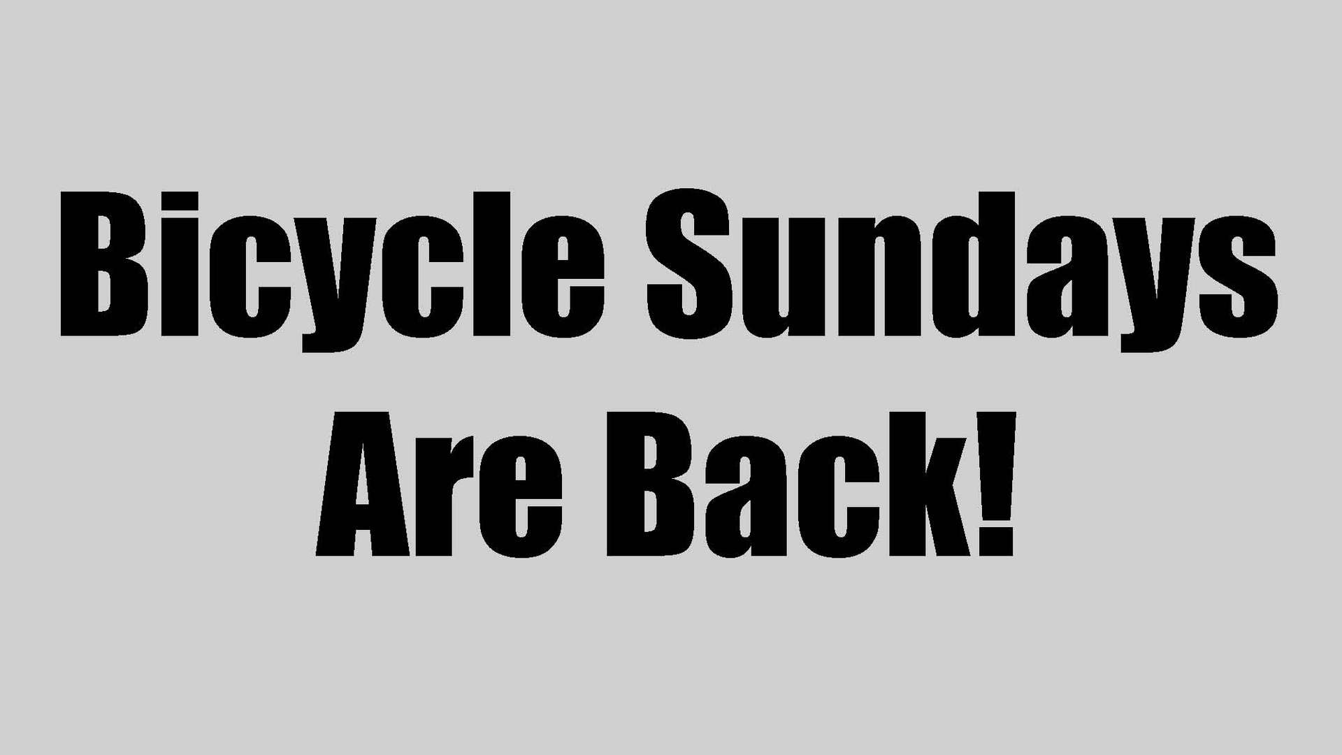 Bicycle Sundays are Back!