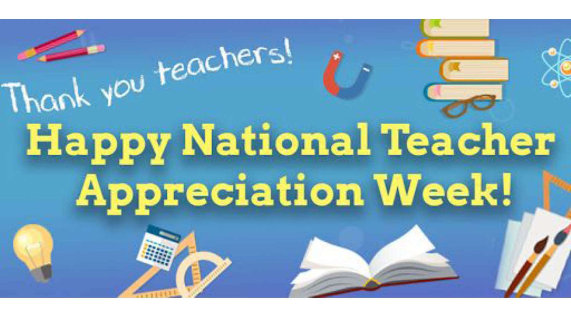 Happy National Teacher Appreciation Week!