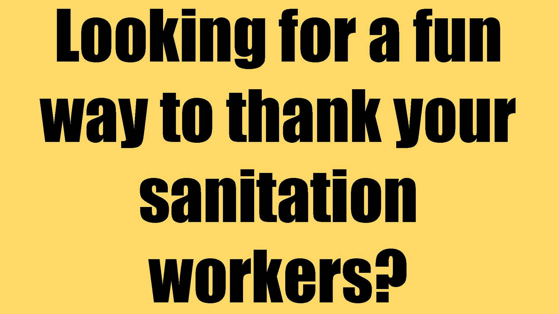 Thank Sanitation Workers