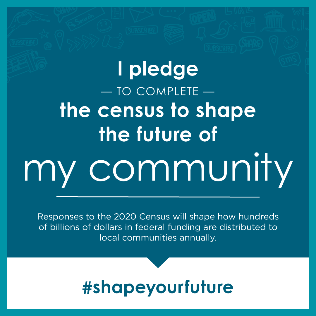 I pledge to complete the census. My community counts text on the poster.