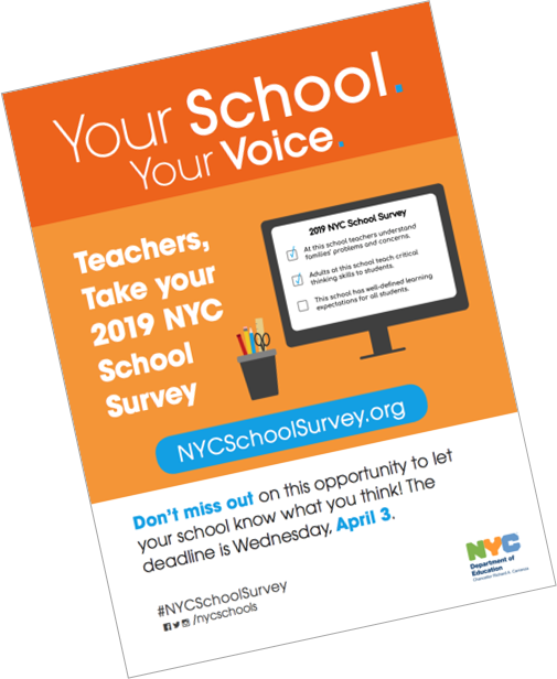 Teachers are also asked to complete a survey! Help us reach 100% response by completing your survey online at NYCSchoolSurvey.org by Tuesday, April 2, 2019!