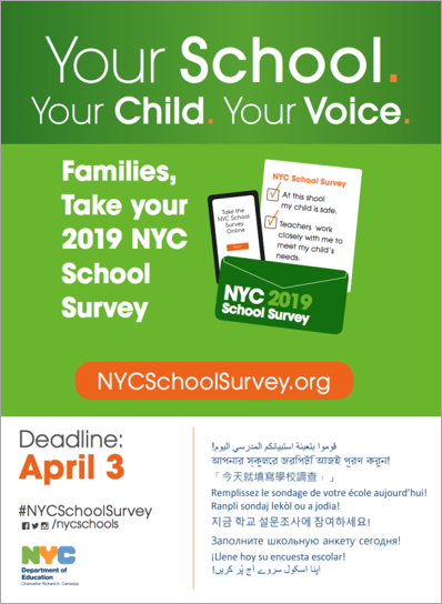 Families can also complete their surveys online at NYCSchoolSurvey.org. Complete your survey by Wednesday, April 3, 2019!