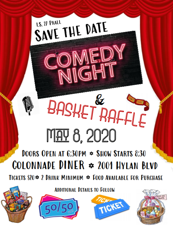 IS27 Comedy Night and Basket Auction  May 8, 2020 Doors Open at 6:30pm Show Starts 8:30 Colonnade DINER 2001 Hylan Blvd Tickets $20 2 Drink Minimum Food Available for Purchase