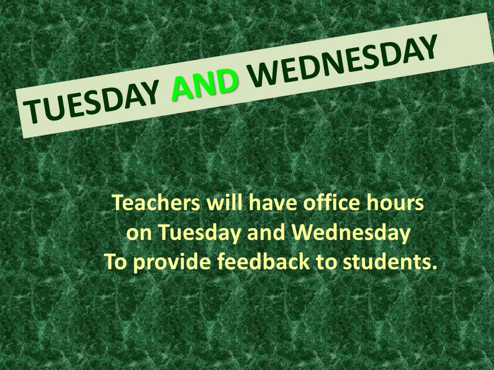LCO Teachers provide feedback to students on Tuesday and Wednesday