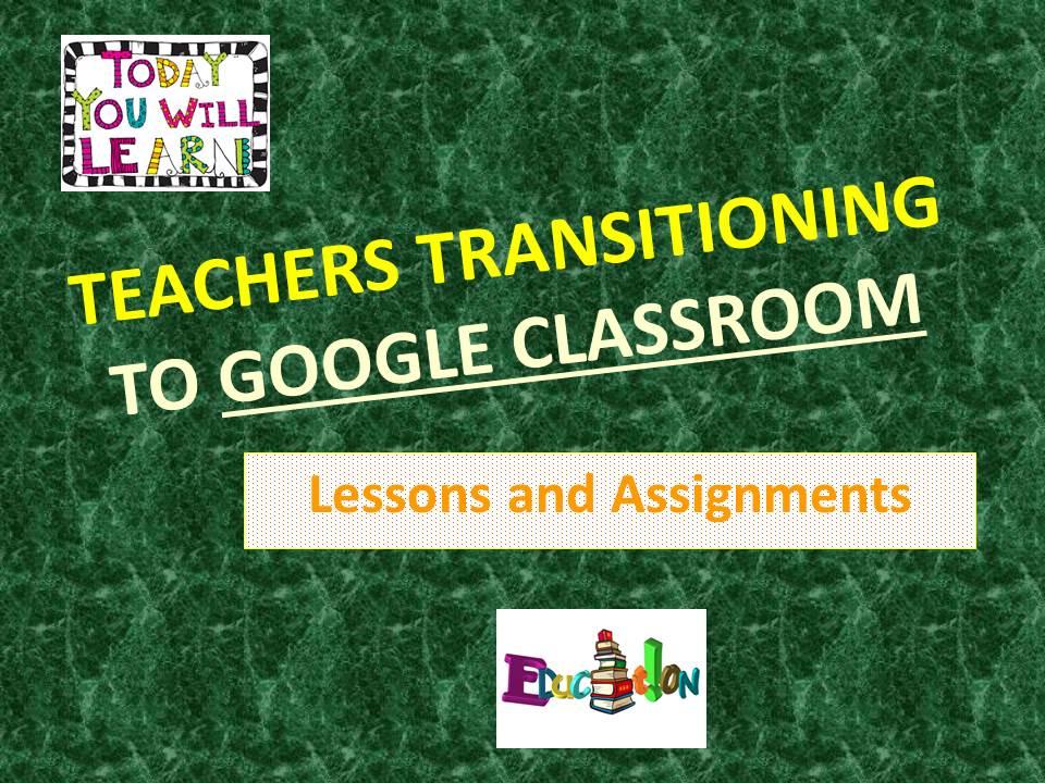 Teachers Transitioning to Google Classroom