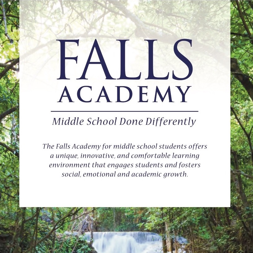 Falls Academy. Middle School Done Differently. The Falls Academy for middle school students offers a unique, innovative, and comfortable learning environment that engages students and fosters social, emotional and academic growth.