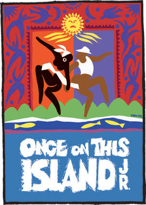 Once on this Island Jr. March 3-5, 2017