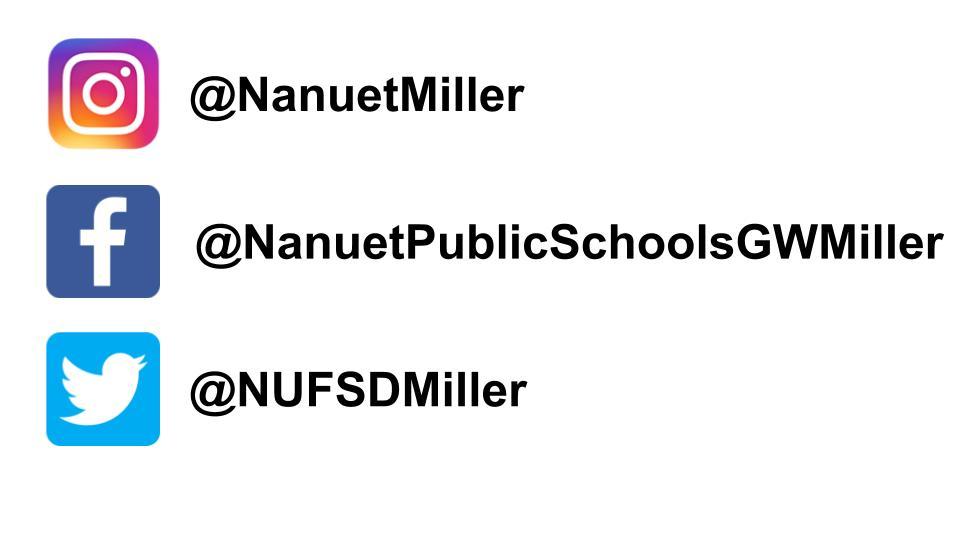Miller social media accounts Instagram @NanuetMiller Facebook @NanuetPublicSchoolsGWMiller Twitter @NUFSDMiller