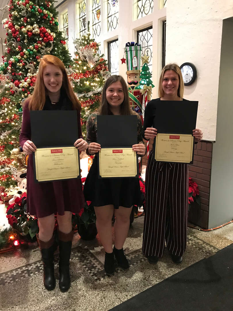Congratulations to Grace, Sara, and Amber for receiving awards at Seton Hill University's Annual Women in Science Awards Day and Luncheon on Wednesday, December 12, 2018.