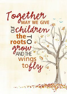 Tree with text together may we give our children the roots to grow and the wings to fly.