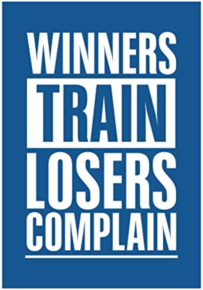 Winners Train, Losers Complain