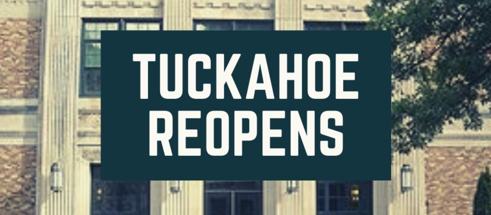 Tuckahoe Reopens