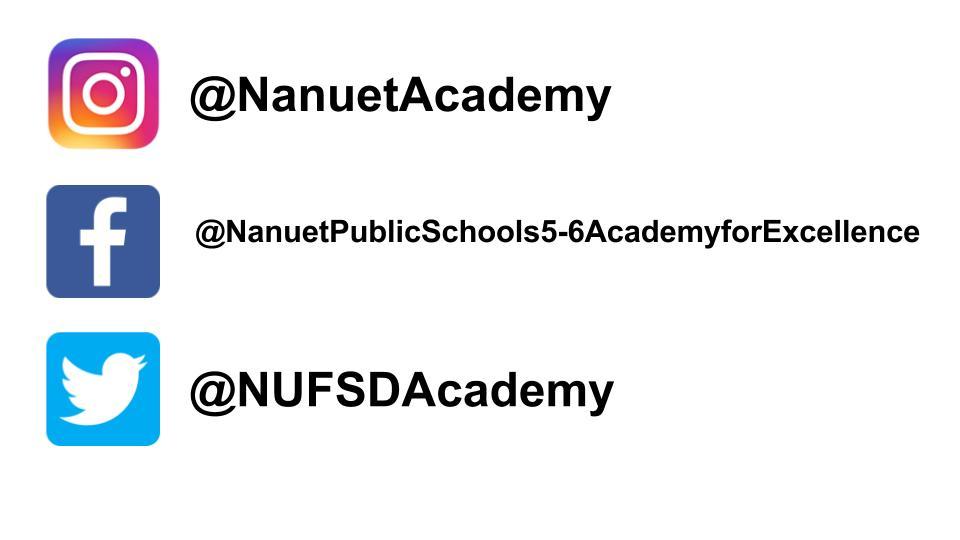 nanuet Academy Social Media Accounts Instagram @NanuetAcademy Facebook @NanuetPublicSchools5-6AcademyforExcellence Twitter @NUFSDAcademy