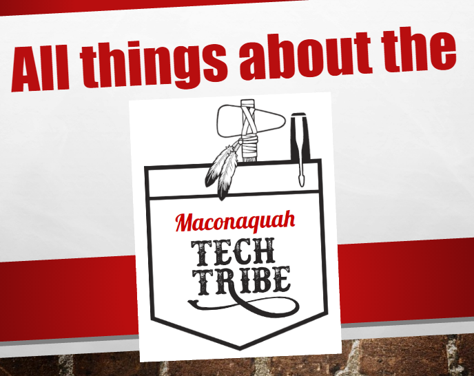 All about Maconaquah's Tech Tribe.