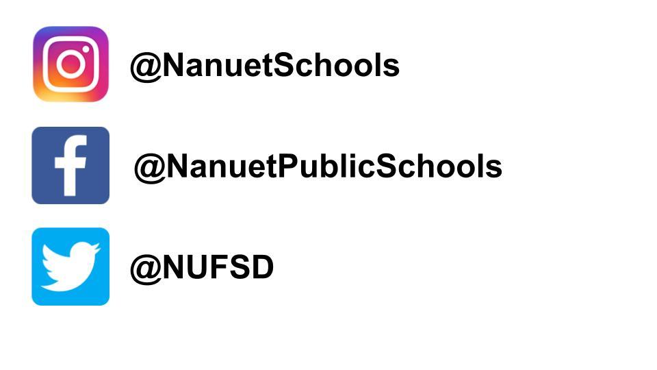 Nanuet Instagram @NanuetSchools Facebook @NanuetPublicSchools Twitter @NUFSD