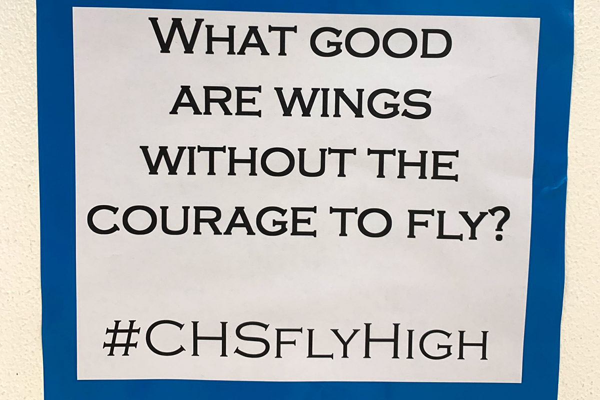 What good are wings without the courage to fly? #CHSFlyHigh