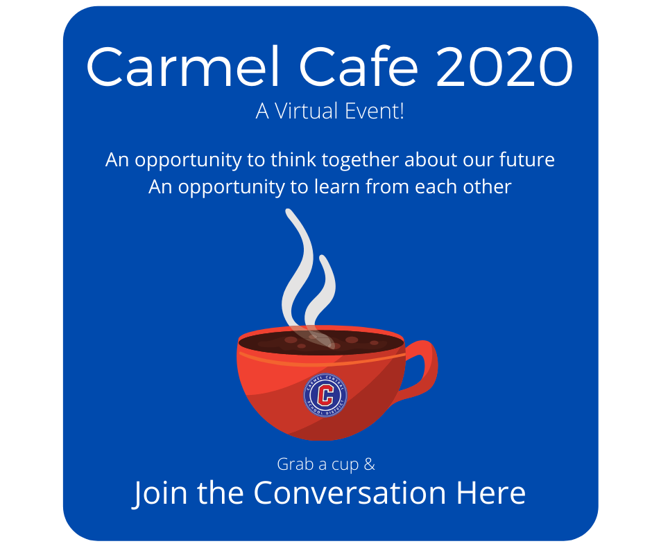 Carmel Cafe 2020 - Join the conversation here.