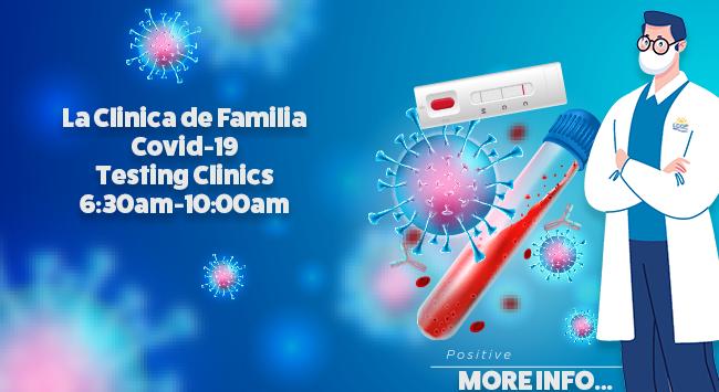 La Clinica de Familia Covid-19 Testing Clinics flyer