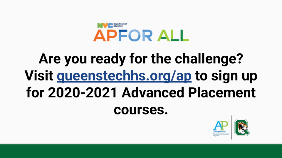 Visit www.queenstechhs.org/ap to request Advanced Placement courses.