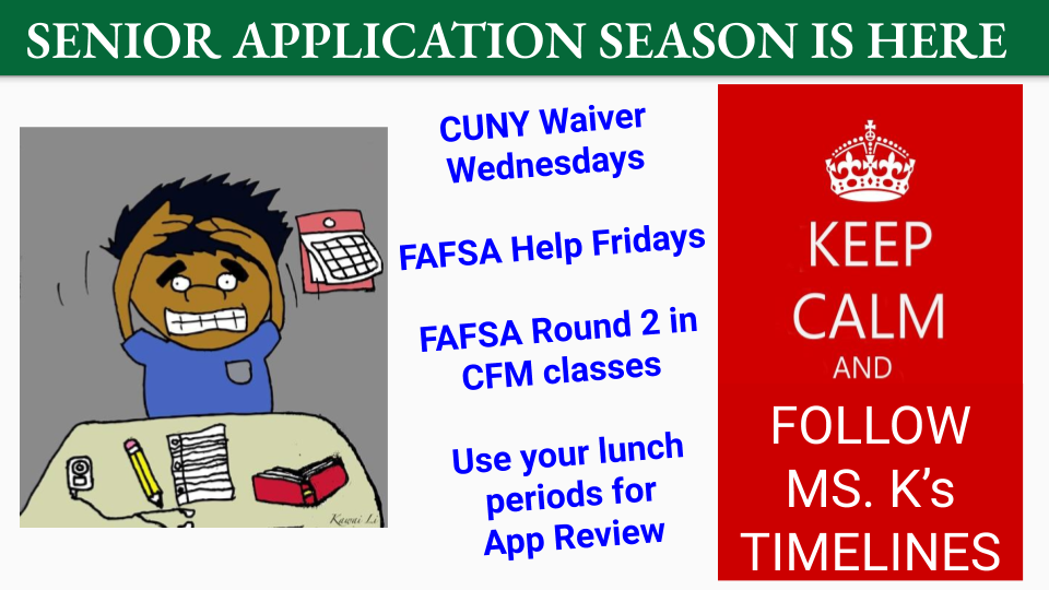Seniors: Visit Ms. K to complete your college applications.