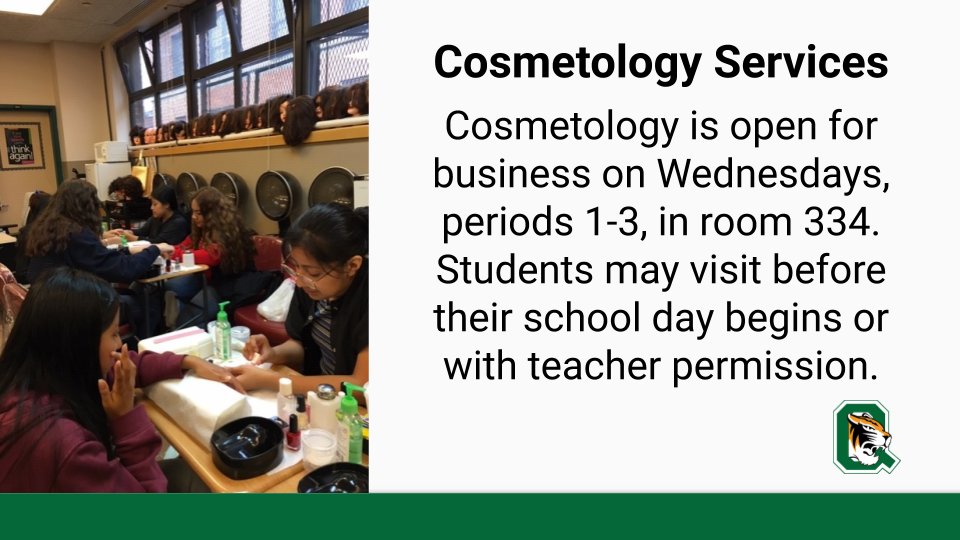 The cosmetology salon is open for business! Visit room 334.