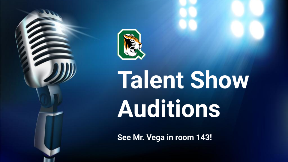 Sign up for Talent Show auditions in room 143.