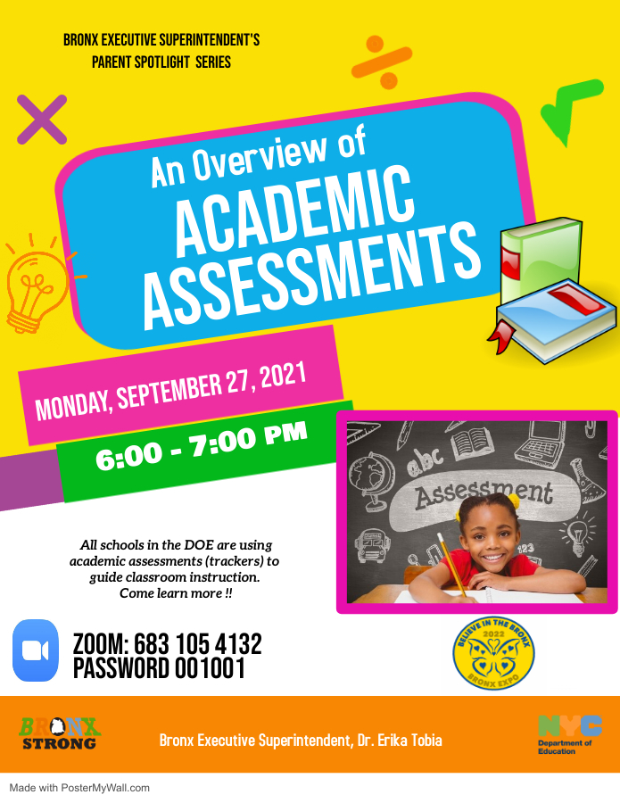 An Overview of ACADEMIC ASSESSMENTS for Parents - Monday, September 27, 2021  6:00-7:00 pm - in English  Zoom 683 105 4132    https://us02web.zoom.us/j/6831054132