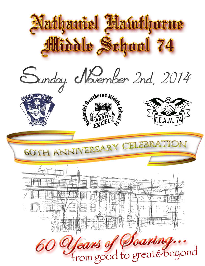 Nathaniel Hawthorne Middle School 74 60th Anniversary Celebration. 60 years of Soaring from good to great and beyond.