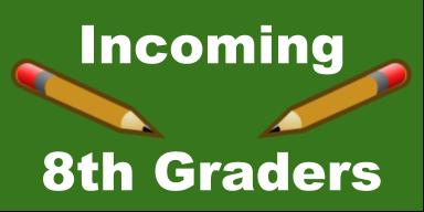 Incoming 8th graders