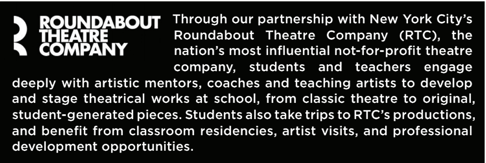 Students develop professional through our partnership with Roundabout Theatre Company.
