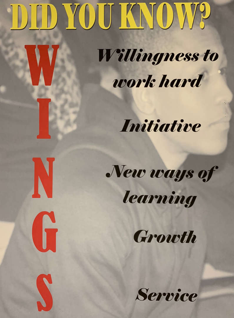 WINGS: Willingness to work hard. Initiative. New ways of learning. Growth. Service.