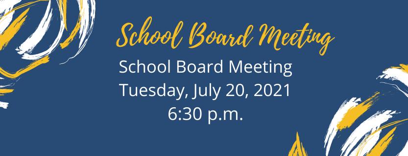 School Board Meeting July 20 2021