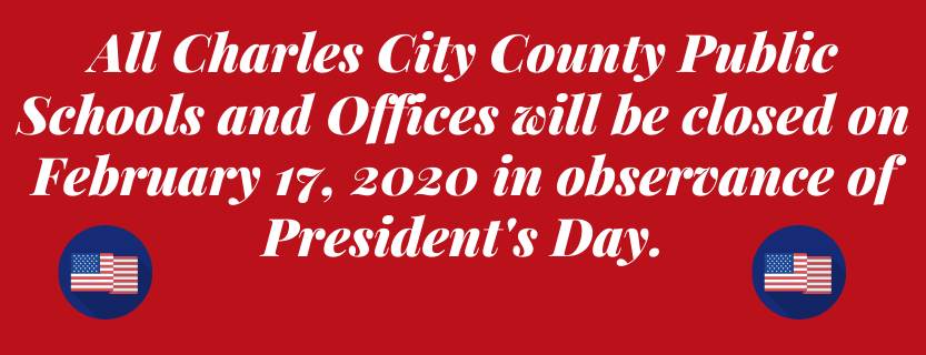 CCPS will be closed on February 17, 2020 in observance of President's Day.