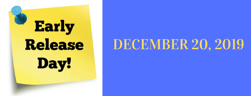 Early Dismissal Announcement for December 20 2019.