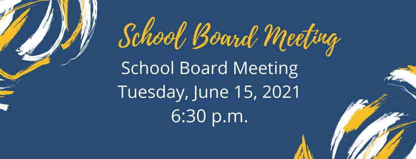 School Board MeetingJune 15 2021