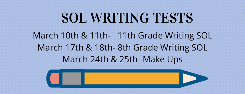 SOL Writing Tests-  11th- March 10 and 11 and 8th- March 17 and 18th.  Make Ups March 24 & 25