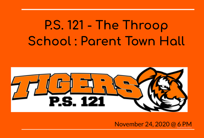 PS121- Throop School: Parent Town Hall Tigers P.S. 121