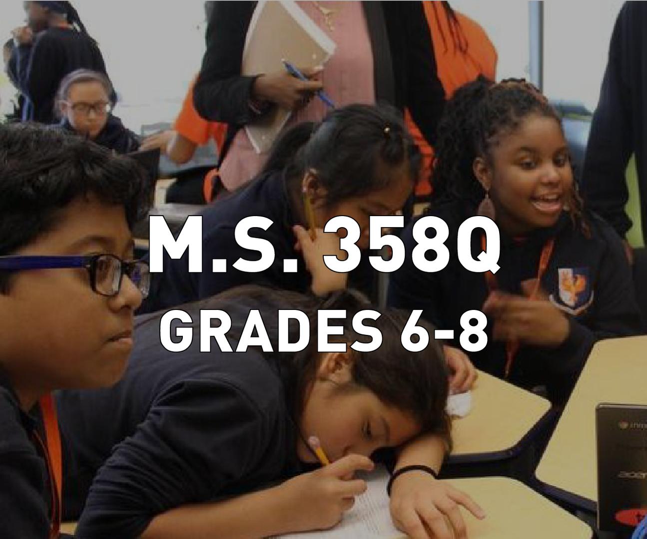 M.S. 358Q Grades 6-8