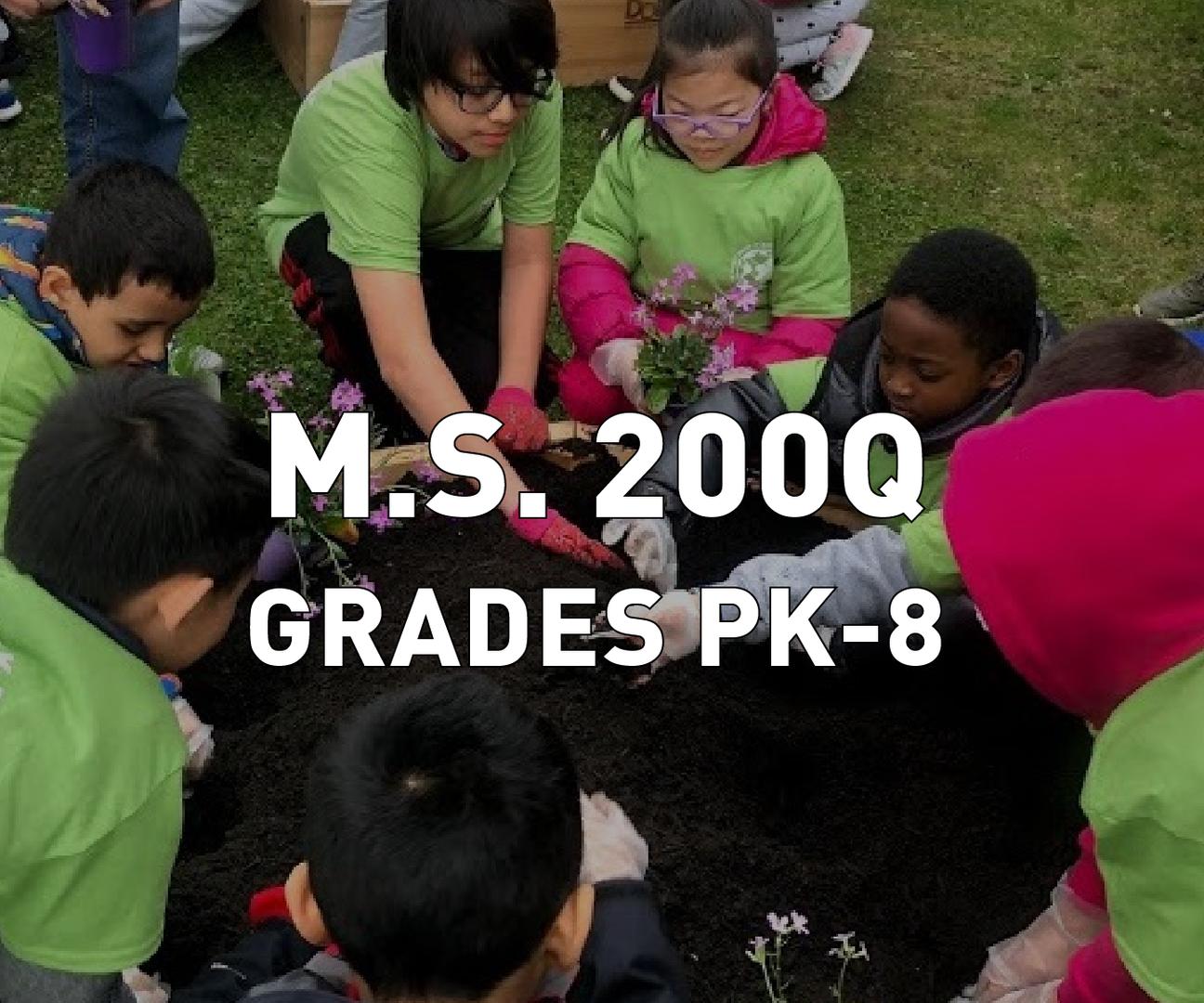 M.S. 200Q Grades PK-8